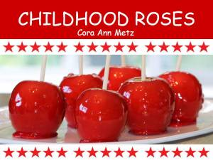 CHILDHOOD ROSES